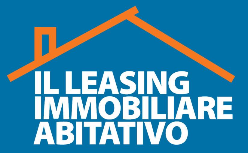 Leasing immobiliare per l'acquisto della prima casa: come funziona e a chi conviene